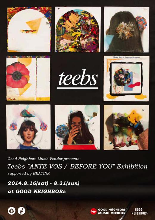 "Teebs ""ANTE VOS / BEFORE YOU"" Exhibition 2014.8.16(sat) – 8.31(sun)"