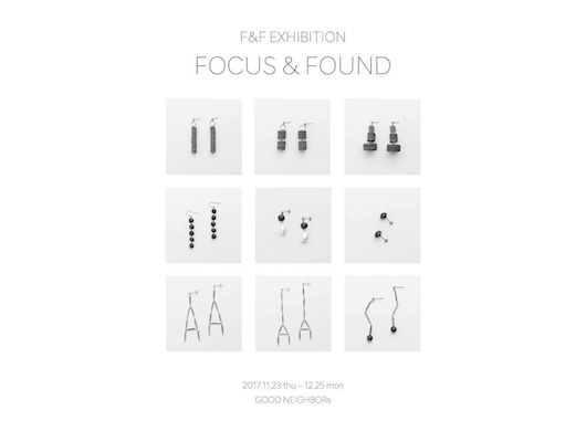 "F&F EXHIBITION ""FOCUS & FOUND"" 2017.11.23 thu – 12.25 mon"