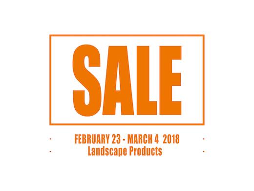 "SALE ""Landscape products""2018.2.23 fri – 3.4 sun"