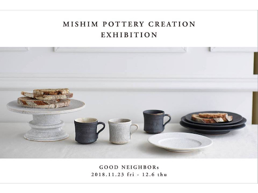 MISHIM POTTERY CREATION EXHIBITION 2018.11.23 fri – 12.6 thu