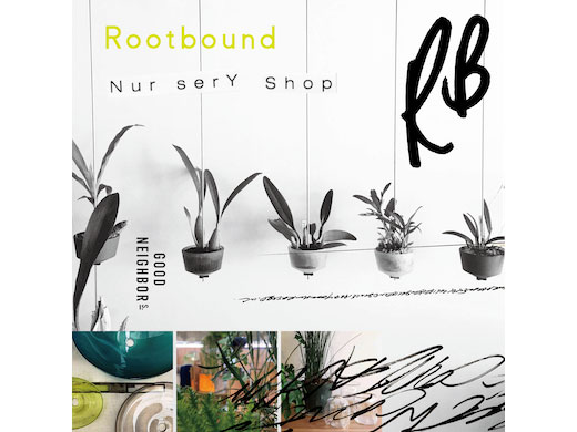 4.24 fri. – 5.10 sun. Rootbound Nursery Shop開催 ARAHEAM, STUDIO PREPA, PLACER WORKSHOP